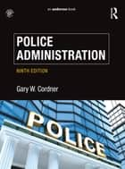 Police Administration ebook by Gary W. Cordner