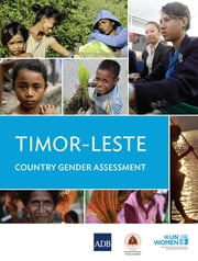 Timor-Leste Gender Country Gender Assessment ebook by Asian Development Bank