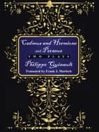 """Cadmus and Hermione"" and ""Perseus"" - Two Plays ebook by Frank J. Morlock, Philippe Quinault"