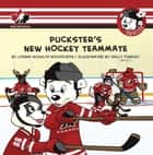 Puckster's New Hockey Teammate ebook by Lorna Schultz Nicholson, Kelly Findley