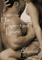 His Expectant Lover ebook by Elizabeth Lennox