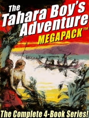 The Tahara, Boy Adventurer MEGAPACK ™: The Complete 4-Book Series! ebook by Harold Sherman