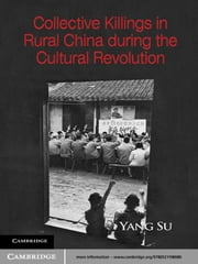 Collective Killings in Rural China during the Cultural Revolution ebook by Yang Su