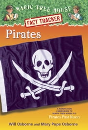 Pirates - A Nonfiction Companion to Magic Tree House #4: Pirates Past Noon ebook by Mary Pope Osborne,Will Osborne,Sal Murdocca