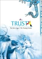 Trust - The Hen's Egg - The Trusting Friends ebook by Blue Orb