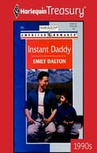 Instant Daddy ebook by Emily Dalton