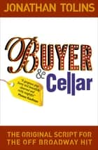Buyer & Cellar - The Original Script for the Off Broadway Hit ebook by Jonathan Tolins