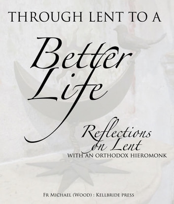 Through Lent To A Better Life ebook by Michael Wood
