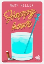 Happy Hour ebook by Mary Miller, Sara Reggiani
