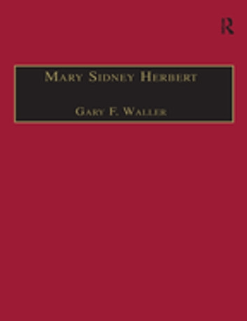 Mary Sidney Herbert - Printed Writings 1500–1640: Series 1, Part One, Volume 6 ebook by Gary F. Waller