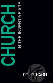 Church in the Inventive Age ebook by Doug Pagitt
