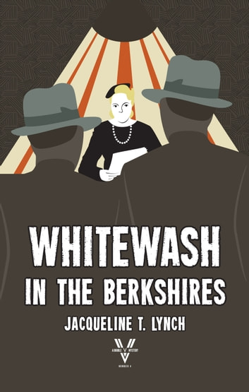 Whitewash in the Berkshires - A Double V Mystery ebook by Jacqueline T. Lynch