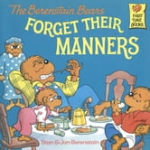 The Berenstain Bears Forget Their Manners ebook by Stan Berenstain,Jan Berenstain