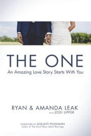 The One - An Amazing Love Story Starts with You ebook by Ryan Leak,Amanda Leak,Jodi Lipper,Shaunti Feldhahn