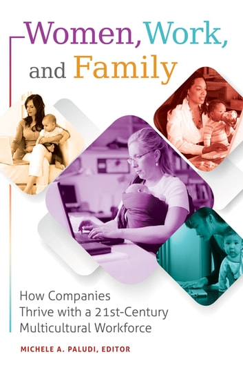women work and family how companies thrive with a 21st century multicultural