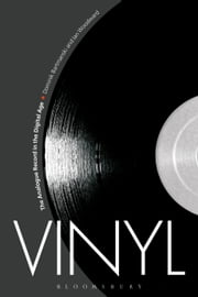 Vinyl - The Analogue Record in the Digital Age ebook by Dr Dominik Bartmanski, Professor Ian Woodward
