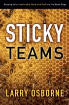 Sticky Teams ebook by Larry Osborne