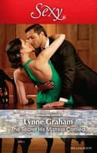 The Secret His Mistress Carried 電子書 by Lynne Graham