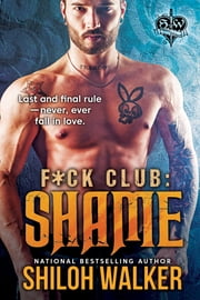 F*ck Club: Shame ebook by Shiloh Walker