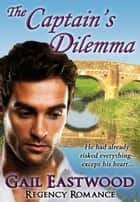 The Captain's Dilemma ebook by Gail Eastwood