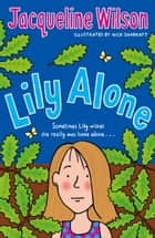 Lily Alone ebook by Jacqueline Wilson, Nick Sharratt