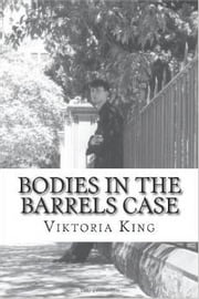Bodies in the Barrels Case ebook by Viktoria King