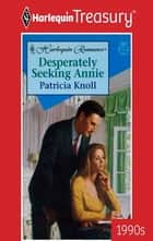 Desperately Seeking Annie ebook by Patricia Knoll