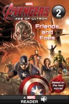 Marvel's Avengers: Age of Ultron: Friends and Foes ebook by Marvel Press Book Group
