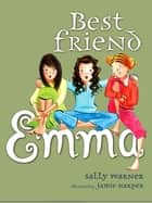 Best Friend Emma ebook by Sally Warner, Jamie Harper