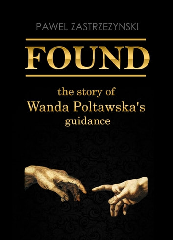 FOUND - The story of Wanda Póltawska's guidance ebook by Pawel Zastrzezynski