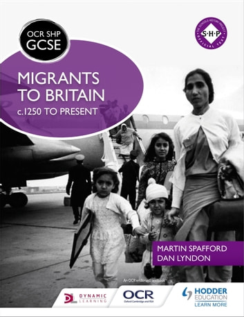 OCR GCSE History SHP: Migrants to Britain c.1250 to present ebook by Martin Spafford,Dan Lyndon