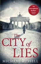 The City of Lies eBook by Michael Russell