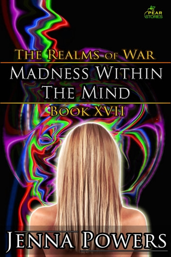 Madness within the Mind - The Realms of War 17 ebook by Jenna Powers