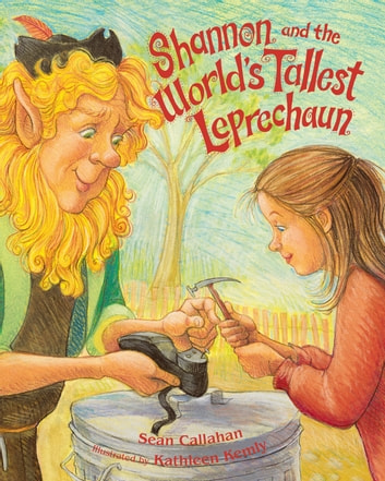 Shannon and the World's Tallest Leprechaun ebook by Sean Callahan