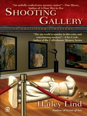 Shooting Gallery - An Art Lover's Mystery ebook by Juliet Blackwell,Hailey Lind