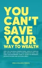 You Can't Save Your Way to Wealth E-bok by Zeb & Colleen Tsikira