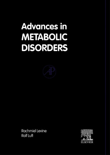 Advances in Metabolic Disorders - Including the Proceedings of a Symposium on Insulin, Held at the City of Hope Medical Center, Duarte, California, 1972 ebook by