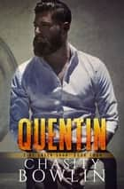 Quentin - The Fire Creek Saga, #4 ebook by Chasity Bowlin