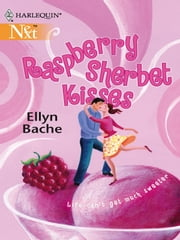 Raspberry Sherbet Kisses ebook by Ellyn Bache