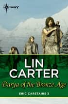 Darya of the Bronze Age ebook by