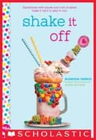 Shake It Off: A Wish Novel ebook by