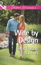 Wife by Design (Mills & Boon Superromance) (Where Secrets are Safe, Book 1) ebook by Tara Taylor Quinn
