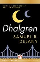 Dhalgren ebook by Samuel R. Delany,William Gibson