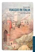 Viaggio in Italia ebook by Simone Weil, Domenico Canciani, Maria Antonietta Vito,...