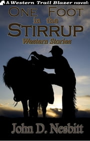 One Foot in the Stirrup ebook by John D. Nesbitt