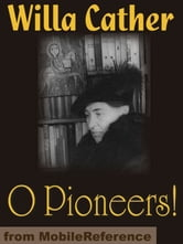 O Pioneers! (Mobi Classics) ebook by Willa Cather