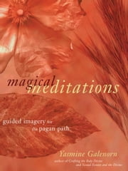 Magical Meditations - Guided Imagery for the Pagan Path ebook by Yasmine Galenorn