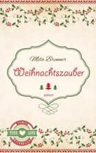 Weihnachtszauber - Boulder Lovestories ebook by Mila Brenner