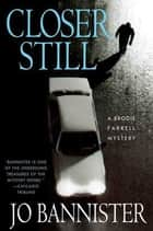 Closer Still ebook by Jo Bannister