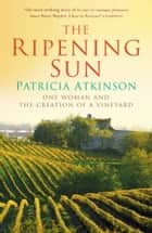 The Ripening Sun ebook by Patricia Atkinson